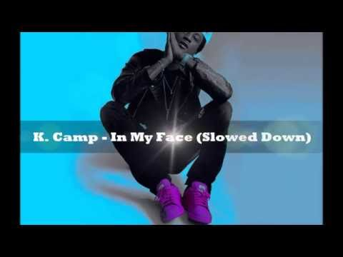 K. Camp - In My Face (Slowed Down)