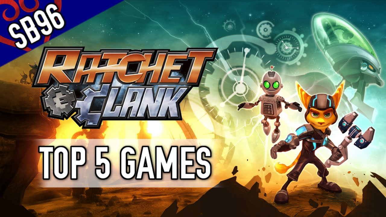 Ratchet & Clank: The 5 Best & 5 Worst Games In The ...