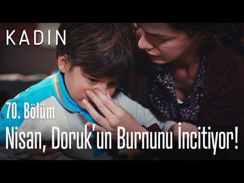Nisan, Doruk'un Burnunu Incitiyor! - Kadın 70. Bölüm