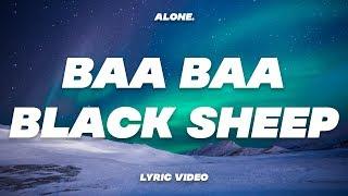 Alone. - Baa Baa Black Sheep (Lyrics)
