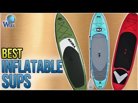 10 Best Inflatable SUPs 2018