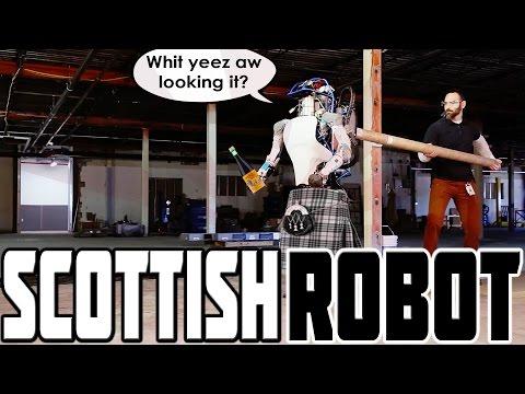 SCOTTISH ROBOT!