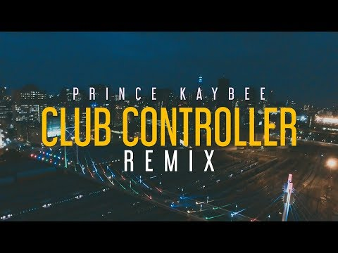 club-controller-remix-(official-music-video)-prince-kaybee