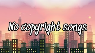 Top 5 No Copyright songs | Free Download 🔥| Free to use | Royalty free