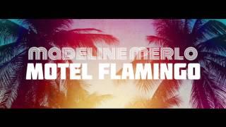 Madeline Merlo - Motel Flamingo [Radio Version]