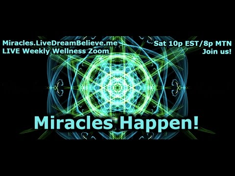 Miracles Happen! Weekly Wellness Zoom 5.13.17 BSO/Energy Chat