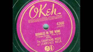 Lawrence Welk - Bubbles In The Wine (theme song) (original 78 rpm)