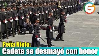 Cadete que se desmayó, cayó con honor al no meter las manos: Peña Nieto