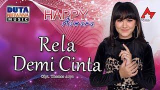Download Happy Asmara - Rela Demi Cinta [OFFICIAL]