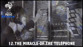 The Miracle of the Telephone | British Pathé Gems Nº12