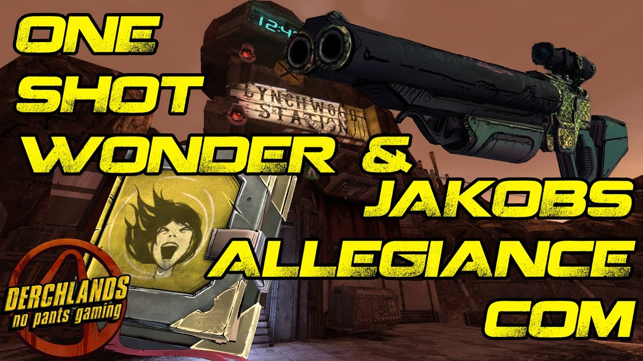 One Shot Wonder & Jakobs Allegiance Com | Borderlands 2 ... Borderlands 2 Community Patch