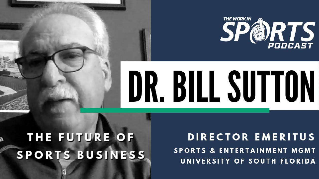 The Future of Sports Business with Dr. Bill Sutton