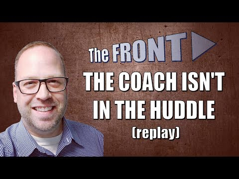 The Coach Isn't In The Huddle (replay) | The FRONT | Mike Phillips / Leadership / Football