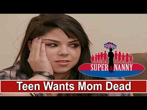 Teen Tells Mom She Wishes She Would Die  Supernanny