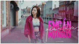 EM CẦN MỘT NGƯỜI QUAN TÂM | LIZ KIM CƯƠNG ft TRỊNH THĂNG BÌNH | OFFICIAL MV