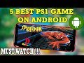 BEST 5 PS1 GAMES FOR ANDROID MUST WATCH