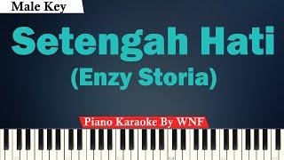 Enzy Storia - Setengah Hati Karaoke Piano MALE KEY