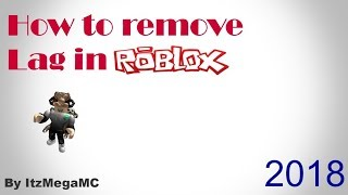 How to make roblox not lag and faster! 2019 And bloxburg less lagy