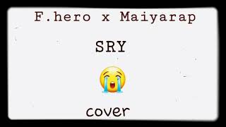 SRY - f.hero x Maiyarap (Cover By Big)