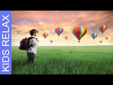 Hot Air Balloon Ride: A Guided meditation for Kids, Children's  Visualization For Sleep & Dreaming