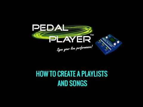 Pedal Player Video Tutorials - Playlists and Songs creation
