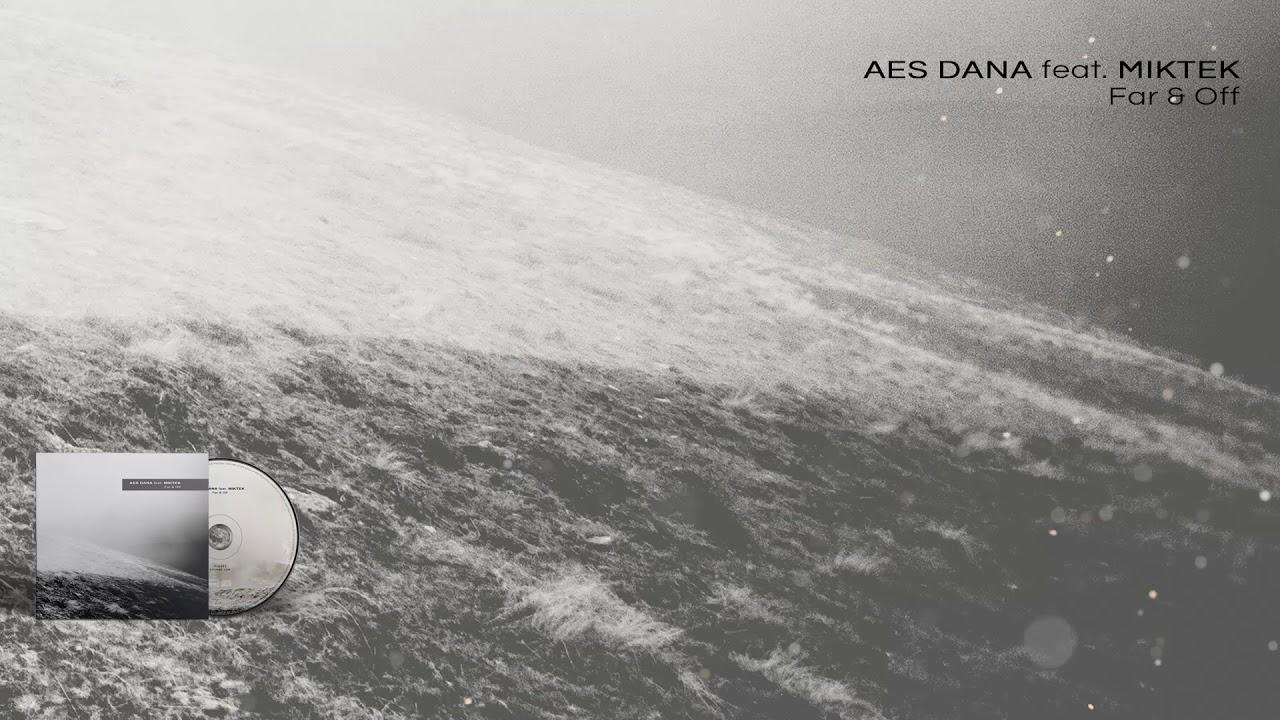 AES DANA feat. MIKTEK - Far & Off - 09 Evenfall