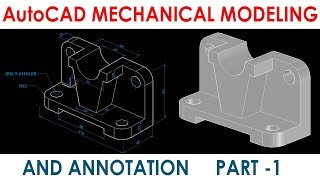 AutoCAD 3D MECHANICAL MODELING AND ANNOTATION PART1