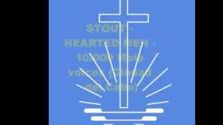 STOUT HEARTED MEN 10 000 Male voices (Ciudad del Cabo)