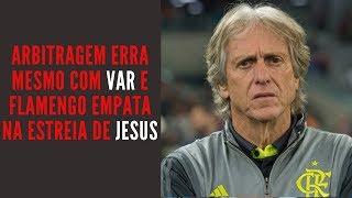 Na estreia de Jesus, arbitragem prejudica Athletico, Flamengo começa mal, melhora e empata