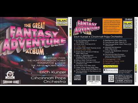 Erich Kunzel & The Cincinnati Pops Orchestra   The Great Fantasy Adventure Album