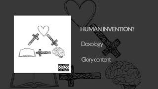 Doxology - Human Invention?