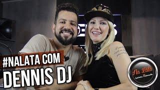 #NALATA com DENNIS DJ