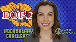 what does dope mean? learn american idioms slang closed captions