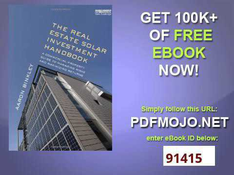 The Real Estate Solar Investment Handbook A Commercial Property Guide to Managing Risks and Maximizi