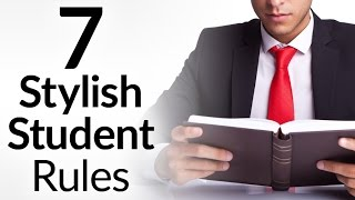 7 Style Rules For Students | Can A Student Be Fashionable? | How Can College Kids Be Stylish?