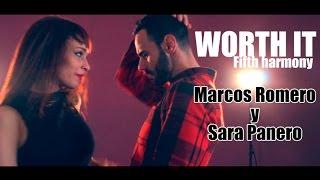 WORTH IT | Fifth harmony | Marcos Romero y Sara Panero