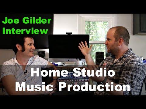 Home Studio Music Production: Joe Gilder Interview & Studio Tour - Produce Like A Pro