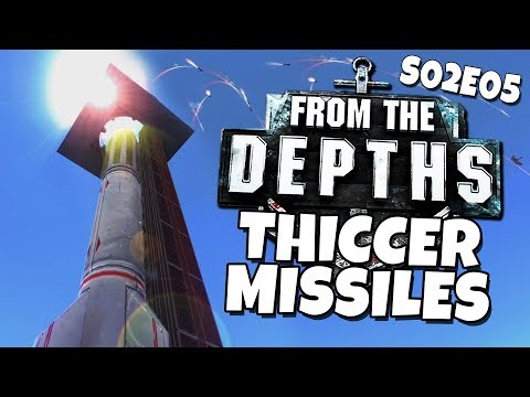 From The Depths - S02E05 - Thiccer Missiles