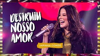 Japinha Conde, Conde do Forró  - Destruiu Nosso Amor | EP Piseiros - DVD Evidências (Video Oficial)
