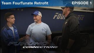 Furuno Connections - Episode 1- Team FourTunate Retrofit