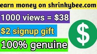Earn money $38 per 1000 views without monetization|shrinkybee.com|highest paying url shortner