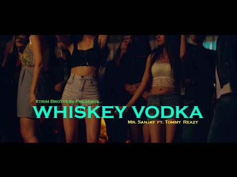 Whiskey Vodka - Mr. Sanjay ft. Tommy Reazy • Full Video Song • Party Song 2017 • Xtrim Brothers