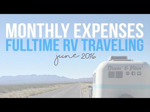 Fulltime RV Monthly Expenses  - June 2016 - RV Travel Budget - Travel Vlog