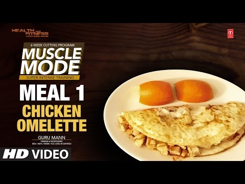 MEAL 1 - Chicken Omelette | MUSCLE MODE by Guru Mann | Health & Fitness