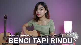 BENCI TAPI RINDU - DIANA NASUTION (COVER BY SASA TASIA)