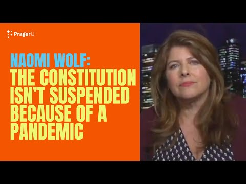 Naomi Wolf: The Constitution Isn't Suspended Because of a Pandemic