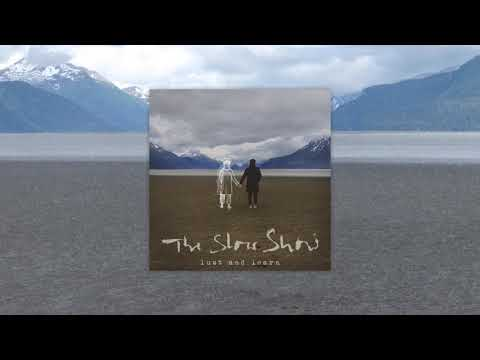 The Slow Show - Places You Go (Official Audio Video) Mp3