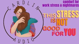 ASMR Voice: This stress is not good for you [M4A] [Comfort for work problems/nightmares]