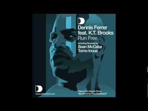 Dennis Ferrer Feat. K.T.Brooks - Run Free