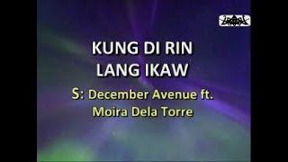 Kung Di Rin Lang Ikaw - December Avenue Ft. MoiraDela Torre KARAOKE